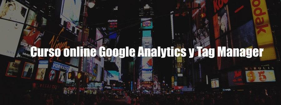 Curso online de Google Analytics y Tag Manager