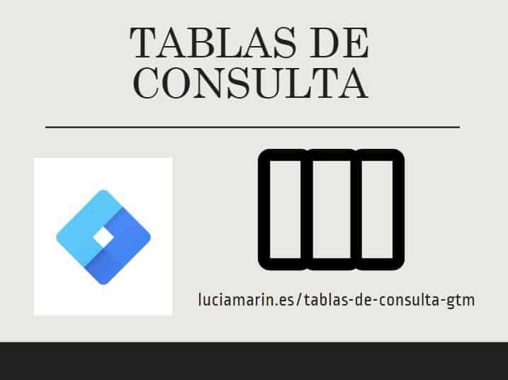 Lucia Marin: Tablas de consulta en Google Tag Manager
